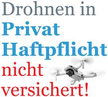 Drohnen in der Privathaftpflicht Versicherung
