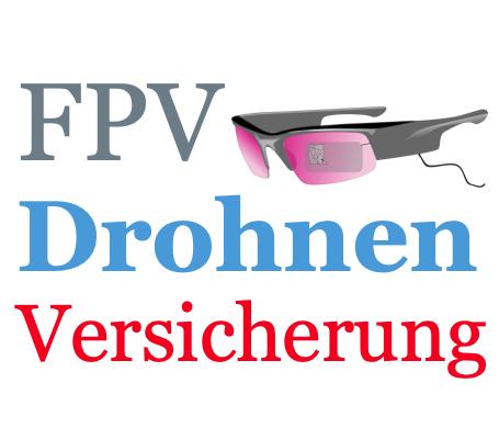 FPV Drohnen Versicherung